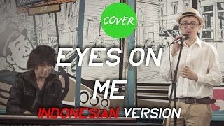 Eyes On Me - Final Fantasy ft. Kevin Aprilio (Indonesian Lyrics)