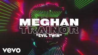 Meghan Trainor - Evil Twin (Lyric Video) YouTube Videos