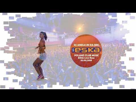 DJ ANKLE IN DA MIX POLAND CLUB MUSIC ESKA Live Rmx 10.03.2018