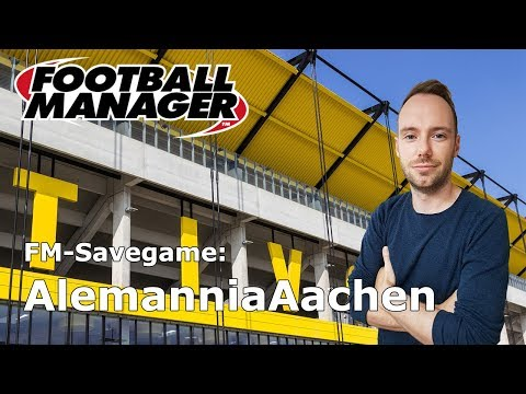Let's Play Football Manager 2018: Savegame Contest #1 - Alemannia Aachen