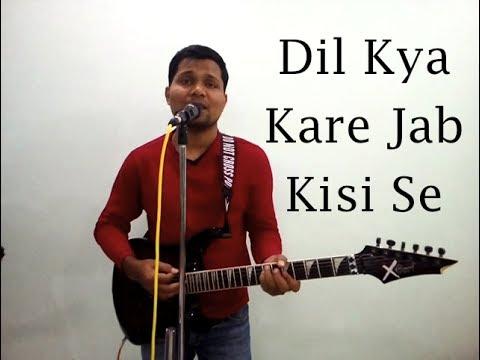 Dil Kya Kare Jab Kisi Se song detail