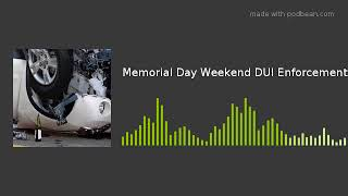 Memorial Day Weekend DUI Enforcement