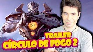 CÍRCULO DE FOGO 2 | TRAILER COMENTADO