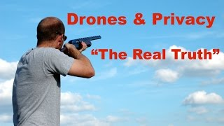 "Drones and Privacy ""The Real Truth"""