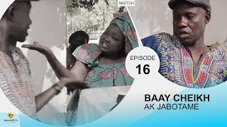 BAAY CHEIKH AK DIABOTAME - Episode 16