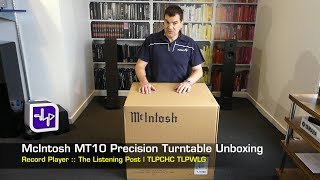 McIntosh MT10 Precision Turntable Unboxing | The Listening Post | TLPCHC TLPWLG
