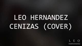 LEO HERNANDEZ - CENIZAS / Jessi Uribe (cover)