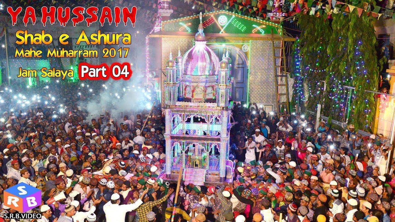MUHARRAM 2017 - Shab e Ashura - JAM SALAYA Part04