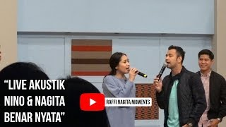 """NINO & NAGITA """"BENAR NYATA"""" LIVE AKUSTIK"""