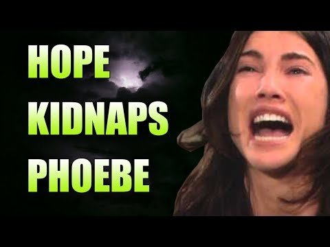 Hope Will Kidnaps Phoebe | Bold and the Beautiful Spoilers