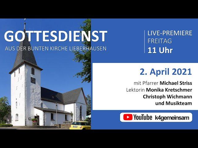GOTTESDIENST zum Karfreitag aus der Bunten Kirche Lieberhausen
