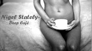 Nigel Stately - Deep Café Vol.1
