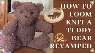 How to Loom Knit Teddy Bear Revamped