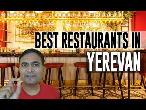 Best Restaurants And Places To Eat In Yerevan , Armenia