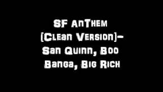 S.F. Anthem [Clean Version]- San Quinn, Big Rich, & Boo Banga