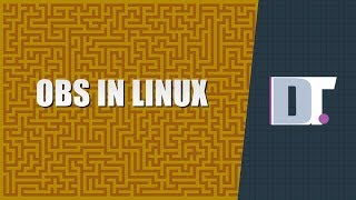 Open Broadcaster Software (OBS) In Linux