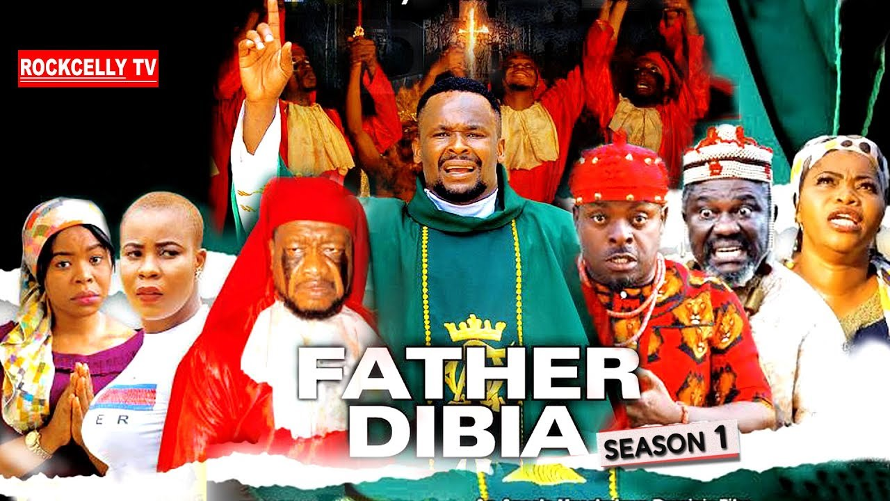 Download FATHER DIBIA SEASON 1 | 2019 NOLLYWOOD MOVIES