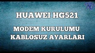 Huawei HG521 v1 Modem Kurulumu