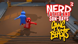 nerd³ s father and son days jelly warfare gang beasts