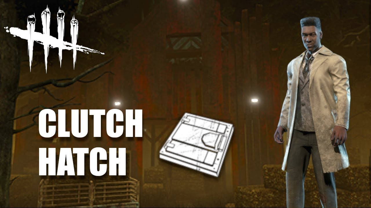 Dead by Daylight - Clutch hatch spawn