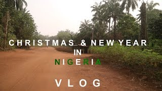 CHRISTMAS AND NEW YEAR IN NIGERIA || IMO STATE (VILLAGE) VLOG