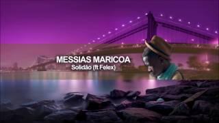 Messias Maricoa - Solidão ft Felex (Audio Oficial)