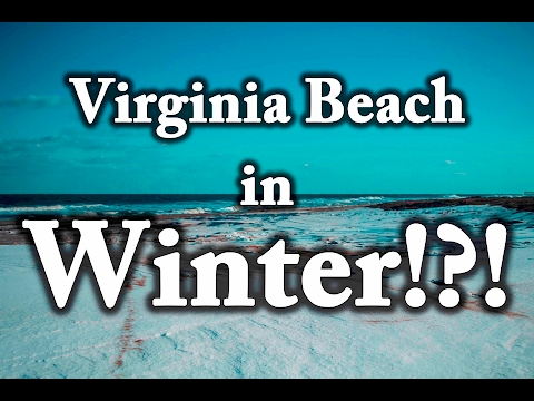 Virginia Beach In The Winter? Ocean Front - Whats it like?