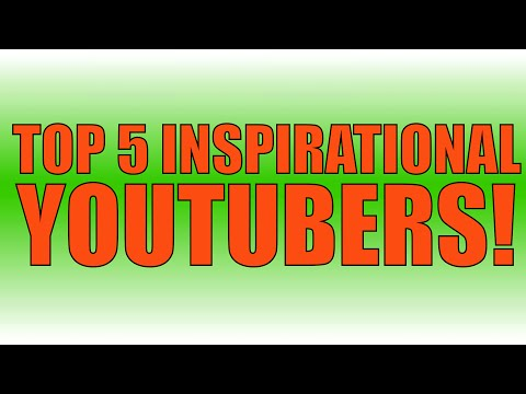 Top 5 Inspirational/Motivational Youtubers! You Can Do Anything! Never Give Up!