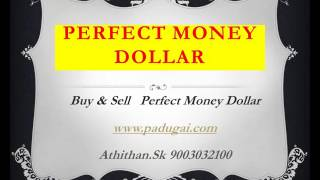 Perfect Money Dollar Exchange  Tamil Nadu - India Forex Deposit Withdraw