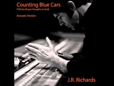 J R Richards  Counting Blue Cars Acoustic Version