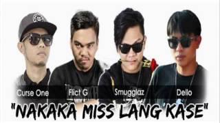 Nakakamiss Lang Kasi - Smugglaz & Curse One Ft. Dello Flict G …
