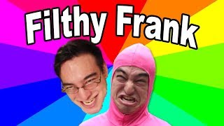 The Memes Of Filthy Frank - The Origin Of