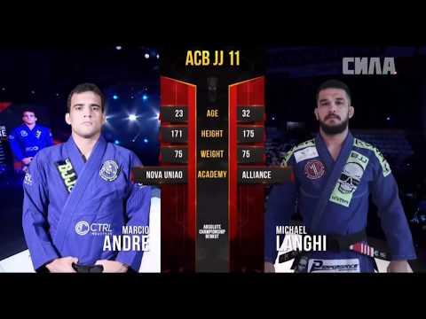 Michael Langhi vs Marcio Andre 75kg ACB JJ 11 (комметы Али Магомедова)