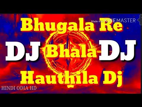 Bhugala Re Bhala Hauthila Dj Remix  hard...