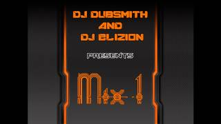 The Mix1 DJ Dubsmith and DJ Elizion