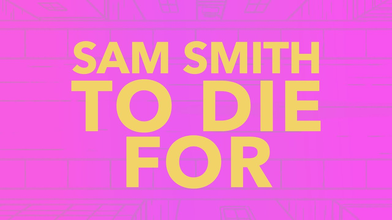 Sam Smith - To Die For (Lyric Video)