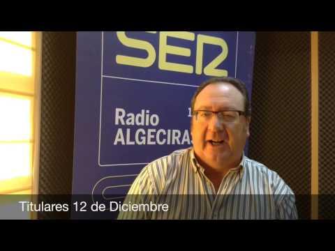 Titulares 12 de Diciembre, Hoy por Hoy Campo de Gibraltar, Radio Algeciras, Cadena SER