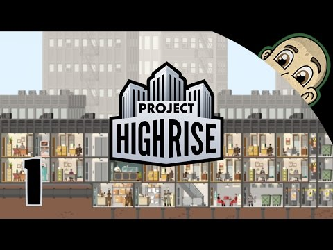 Project Highrise Let's Play - Ep. 1 - Starting Our First Skyscraper - Project Highrise Gameplay