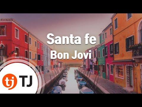[TJ노래방] Santa fe - Bon Jovi (Santa fe - Bon Jovi) / TJ Karaoke