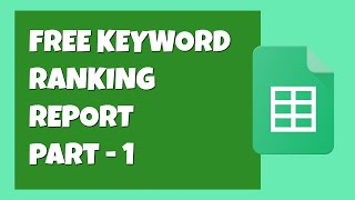 How to generate free keyword  rank tracking report (SEO RANKING TOOL w/ Google Sheets)