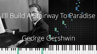 🎹 I'll Build A Stairway To Paradise, George Gershwin, Synthesia Piano Tutorial