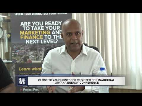 CLOSE TO 400 BUSINESSES REGISTER FOR INAUGURAL GUYANA ENERGY CONFERENCE