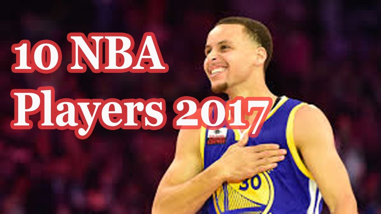 Top 10 nba players 2017 in order - Top 10 Nba Players Of All Time 2017 Nba Best Top 10 Players Of The Season 2017