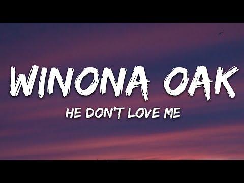 Winona Oak - He Don't Love Me