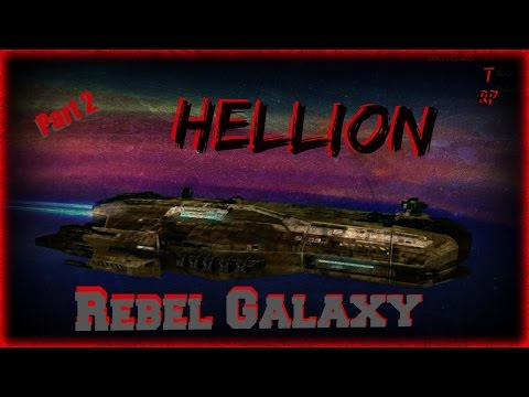 Rebel Galaxy: Hellion - Frigate  -First Pirate - PT2 - Ships Guide (PC PS4 Xbox & Mac)
