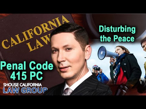 Penal Code 415 pc - disturbing the peace - 3 ways you can get charged