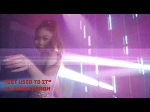 Get Used To It Official Music Video By Pasha Paroh