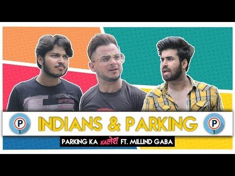 Indians & Parking Ft. Millind Gaba   Parking Ka Kalesh   Hasley India