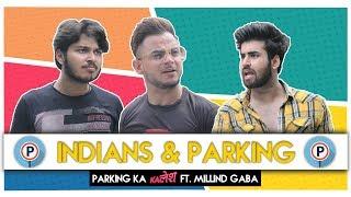 Indians  Parking Ft. Millind Gaba | Parking Ka Kalesh | Hasley India