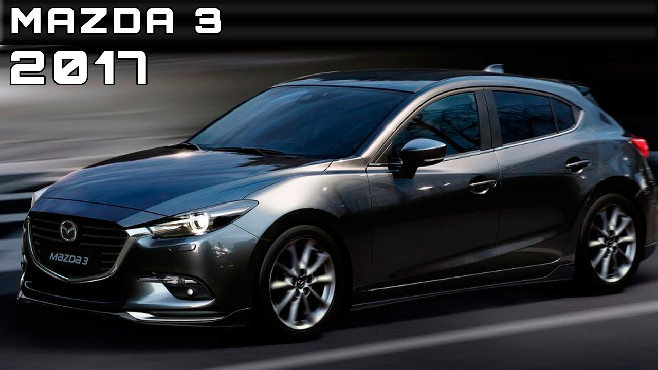 2017 mazda 3 review rendered price specs release date youtube. Black Bedroom Furniture Sets. Home Design Ideas